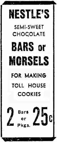 Earliest advertisment for Nestle- Morsels December 1940 Toll House Cookies